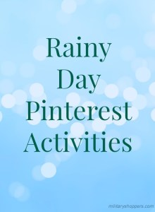 A quick list of great rainy day activities found on Pinterest.