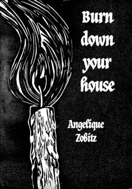 Black and linocut of a flaming candle and the words Burn Down Your House Angelique Zobitz