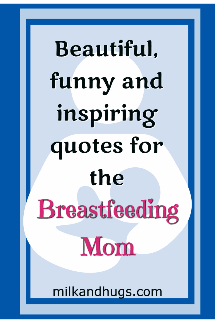 Beautiful Breastfeeding Quotes Milk And Hugs