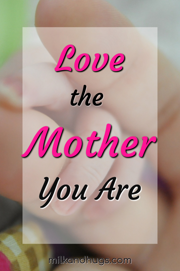 Do you love the mother you are? Your kids do. They love you for who you are, who you were and who you are striving to be. It takes all kinds to make a world, and all kinds of mothers to love the kids in it. Love the mother you are. #Parents #Kids #love #Motherhood