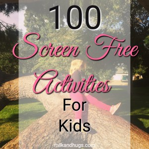 100 Screen Free Activities for Kids - Free PDF Printable