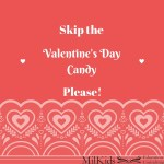 Skip the Valentine's Day Candy, Please!