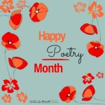 Happy April! Happy Poetry Month