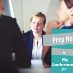 Prep Now To Win Conferences Later