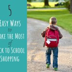 5 Easy Ways to Make the Most of Back to School Shopping