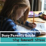 Busy Parent's Easy Guide to Stopping Homework Stress