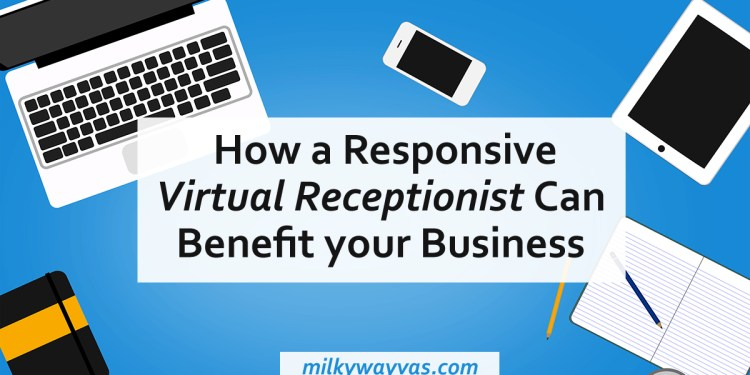 4 Ways A Virtual Receptionist Can Benefit Your Business