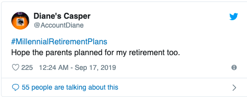 Tweet reads: Hope my parents planned for my retirement too.