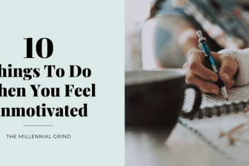 10 Things to do when you feel unmotivated