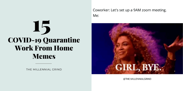 15 COVID-19 Quarantine Work From Home Memes The Millennial Grind