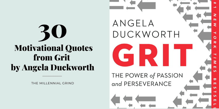 30 Motivational Quotes from Grit by Angela Duckworth The Millennial Grind