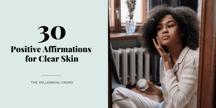 30 Positive Affirmations for Clear Skin