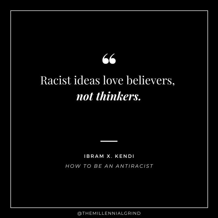 Racist ideas love believers, not thinkers.