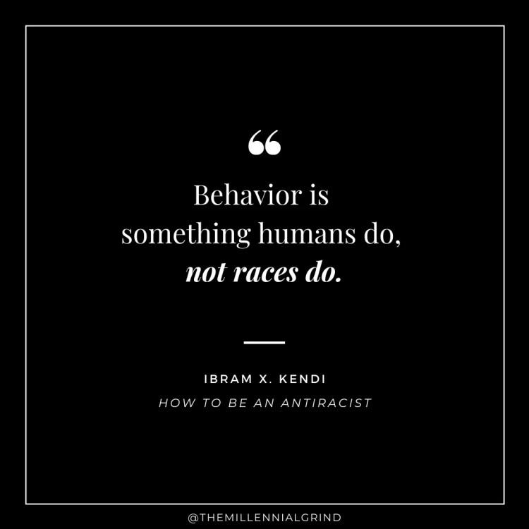 Behavior is something humans do, not races do.