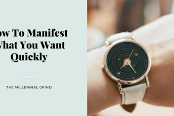 How To Manifest What You Want Quickly