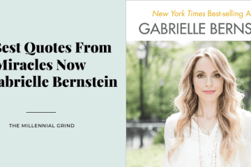 30 Best Quotes From Miracles Now By Gabrielle Bernstein