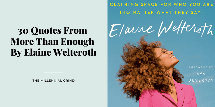 30 Quotes From More Than Enough By Elaine Welteroth