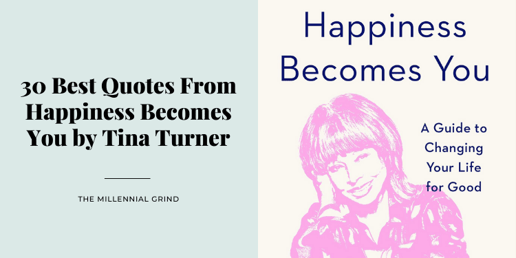 30 Best Quotes From Happiness Becomes You by Tina Turner
