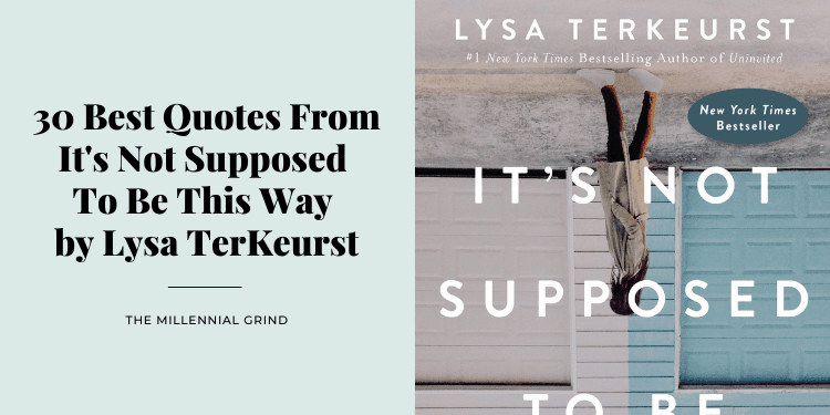 30 Best Quotes From It's Not Supposed to Be This Way by Lysa TerKeurst