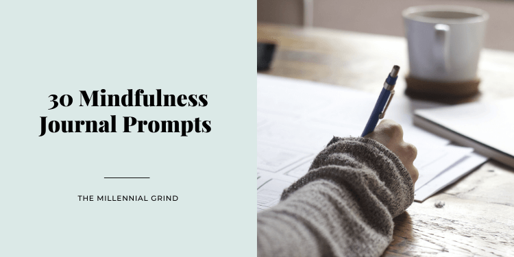 30 Mindfulness Journal Prompts For Well-Being