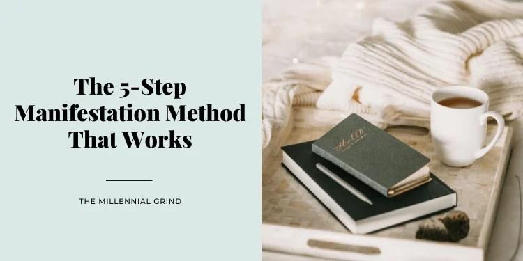 The 5-Step Manifestation Method That Works