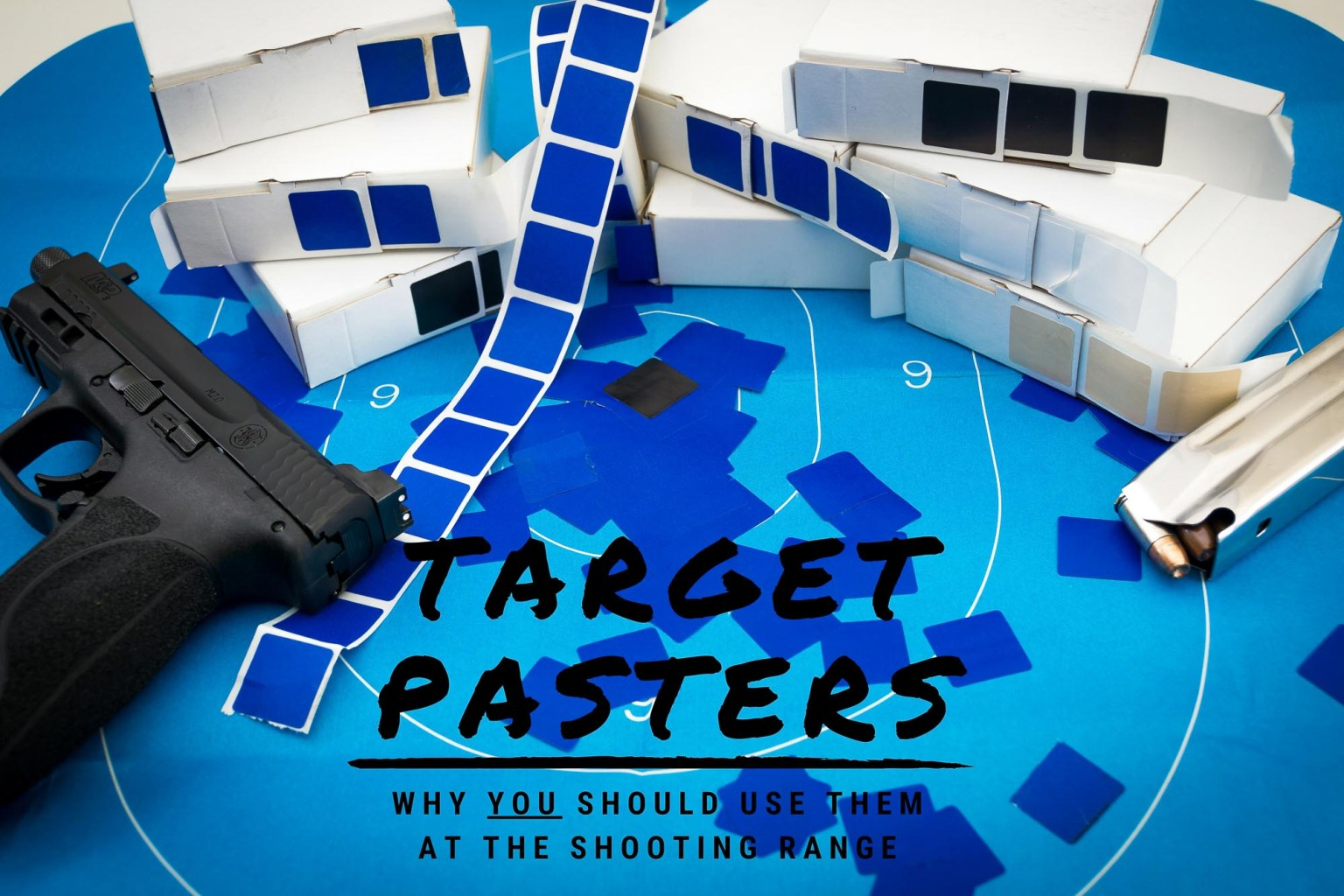 Target Pasters - Why You Should Use Them at the Shooting Range