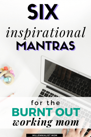 Simple Tips for Working Moms who could really use some motivation right about now. Burnout is REAL. I've had it. These are the simple (& basic af) quote that I live by as a millennial mom