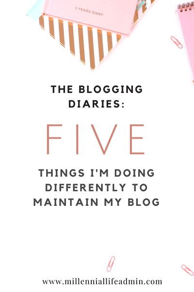The Blogging Diaries: 5 Things I'm Doing Differently To