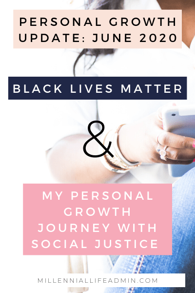 Personal Growth Update June 2020: Black Lives Matter + My PG Journey With Social Justice