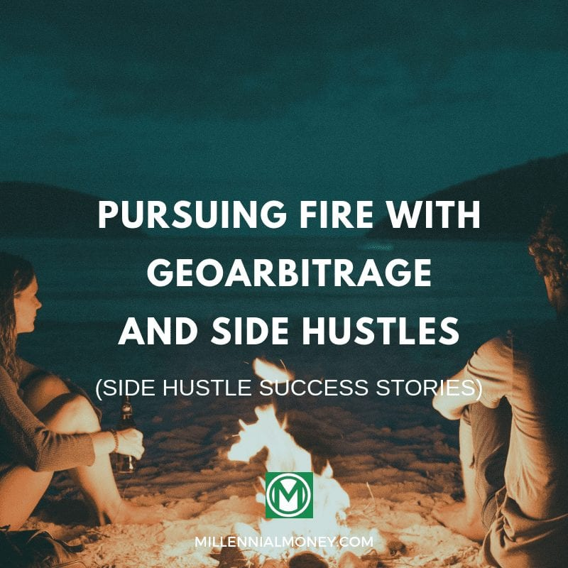 Pursuing FIRE through geoarbitrage and side hustles