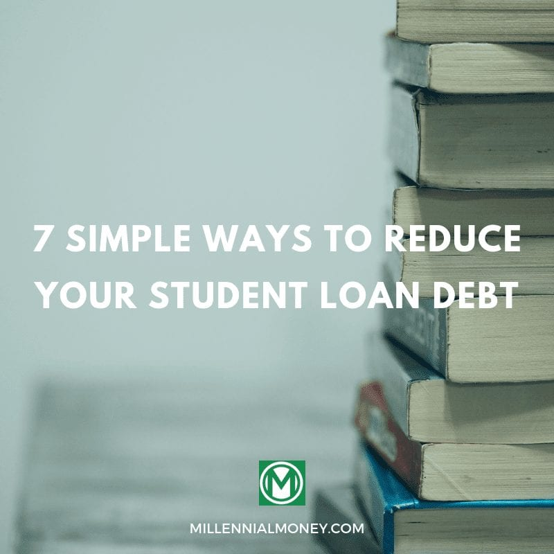 7 ways to reduce student loans (1)