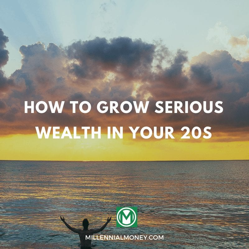 Six Tips for Growing Serious Wealth in Your 20s