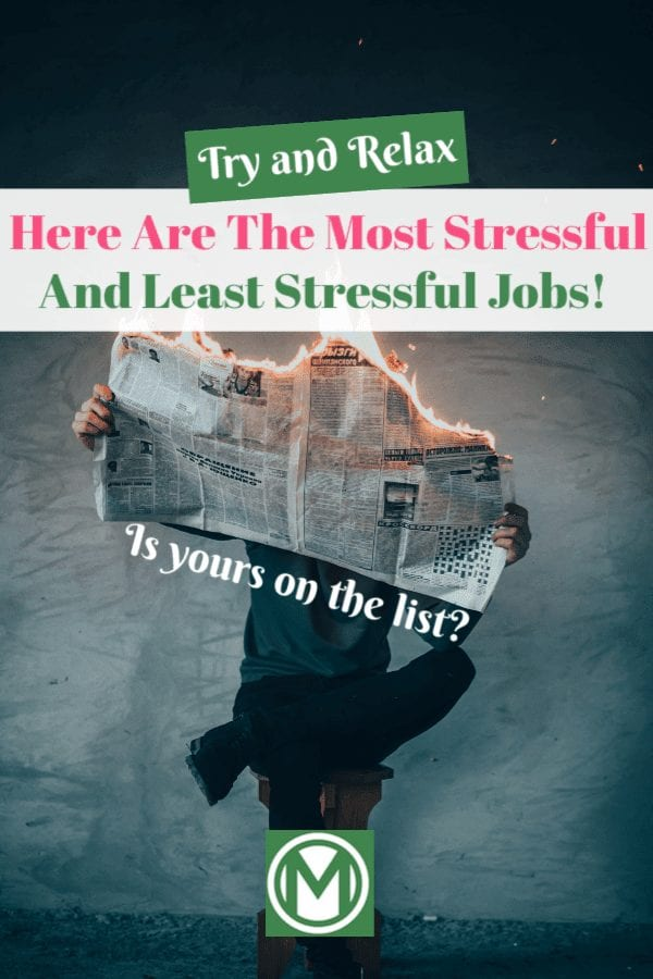 Hear are the most stressful jobs and least stressful jobs for 2019. Is your profession on the list? Find out within!