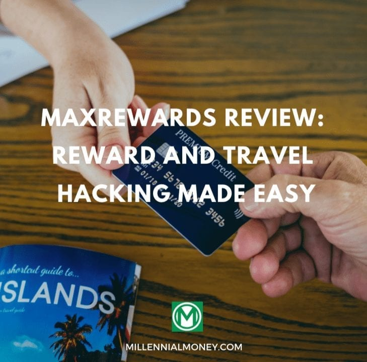 MAXREWARDS REVIEW: REWARD AND TRAVEL HACKING MADE EASY