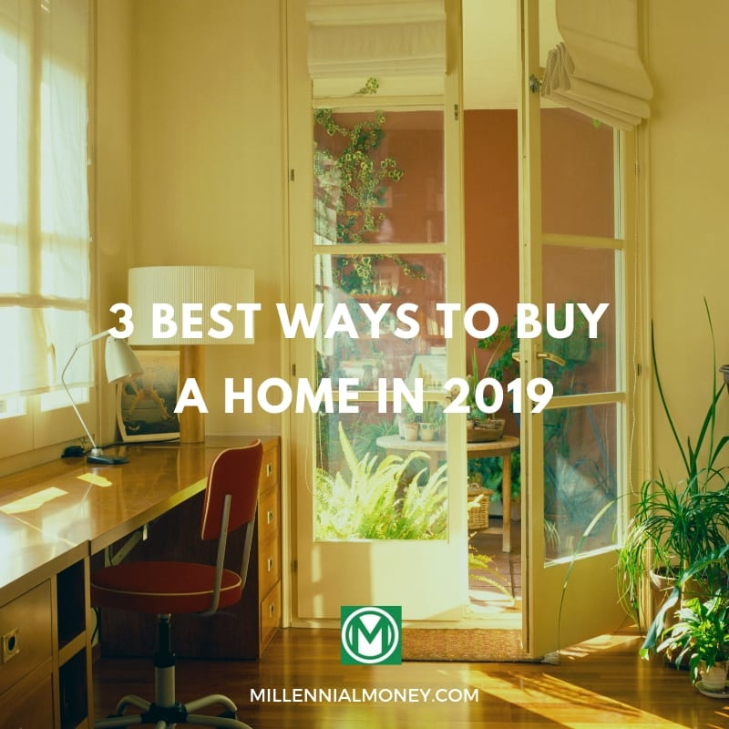 3 Best Ways To Buy A Home 2019
