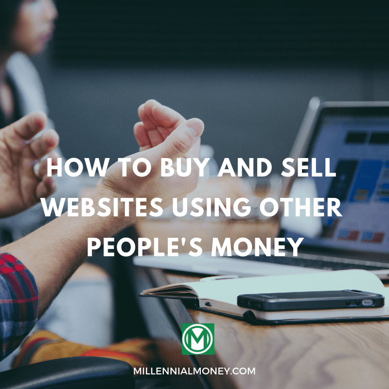 how to buy and sell websites with other peoples money