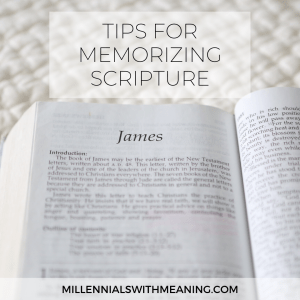 Tips for Memorizing Scripture | Millennials with Meaning