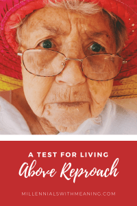 A Test for Living Above Reproach | Millennials with Meaning