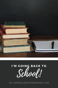 I'm Going Back to School! | Millennials with Meaning