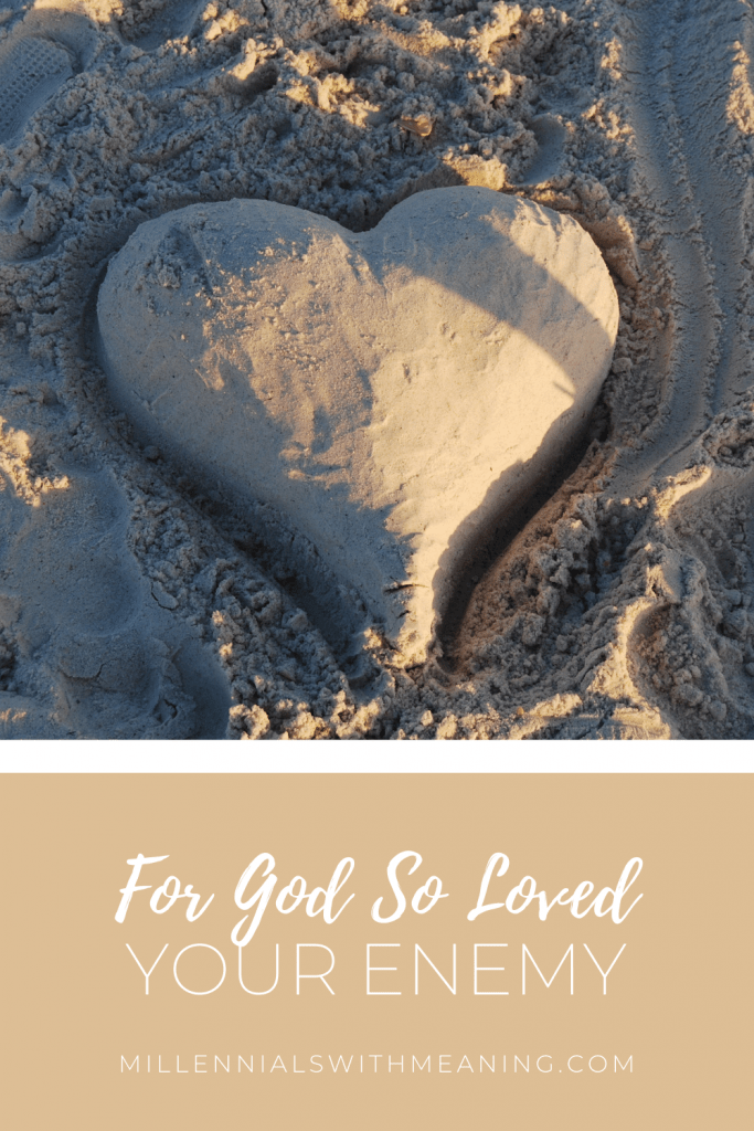 For God So Loved Your Enemy | Millennials with Meaning