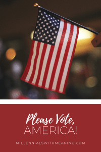 Please Vote, America! | Millennials with Meaning