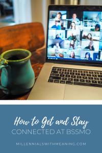 How to Get and Stay Connected at BSSMO   Millennials with Meaning