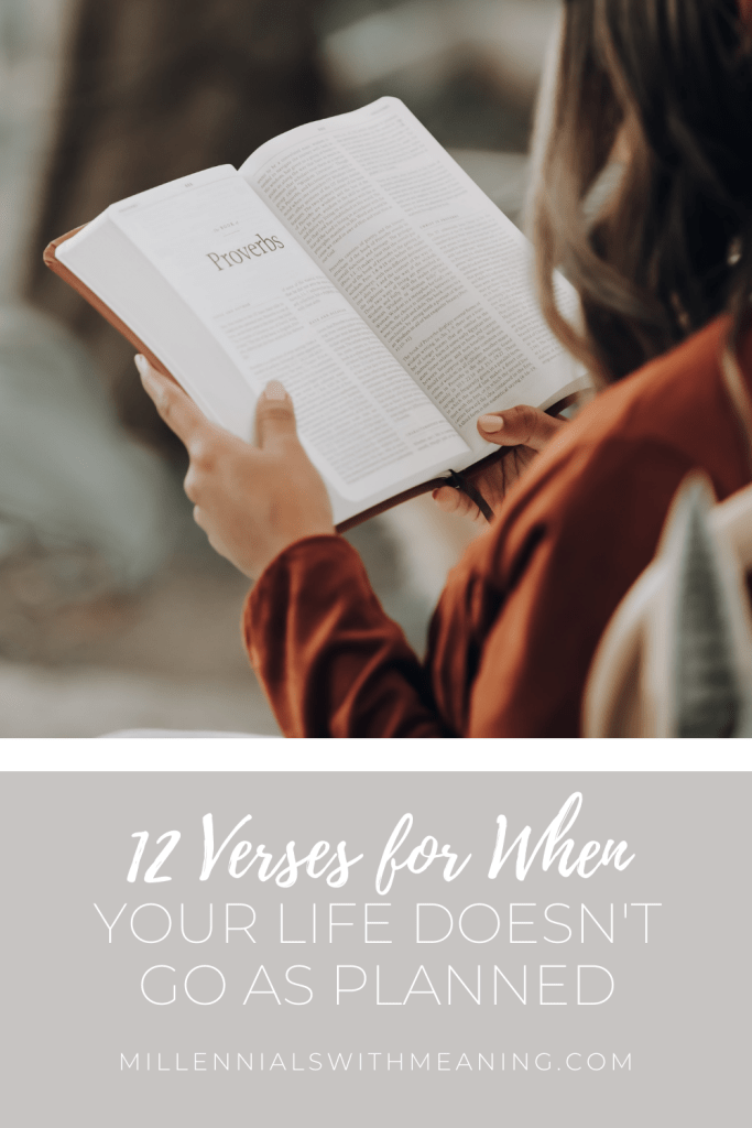 12 Verses for When Your Life Doesn't Go As Planned | Millennials with Meaning