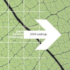 2004 – Green Chemical Technology Roadmap