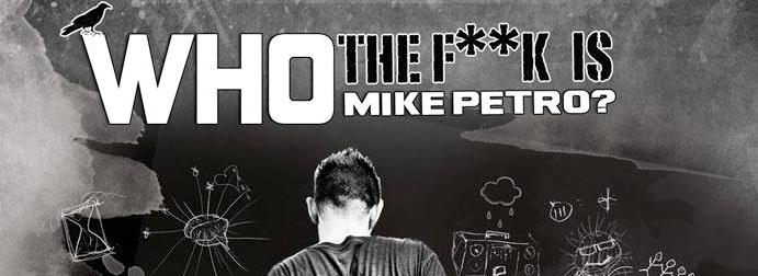 WHO THE **** IS MIKE PETRO? TOUR 2012 [VIDEO]