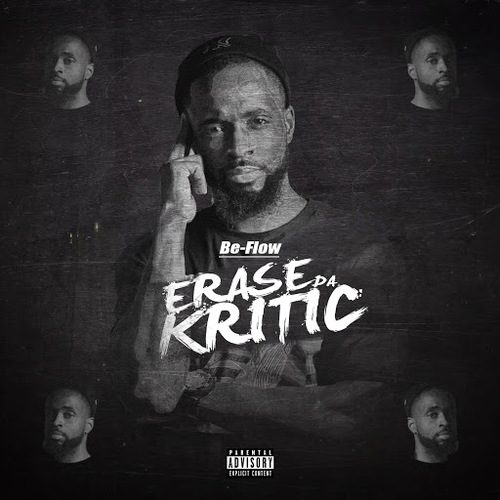 Be Flow – Erase Da Kritic (New Release)