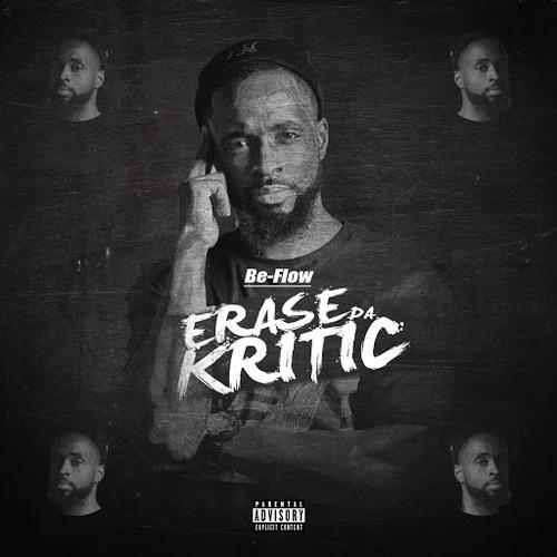 Be Flow – Erase Da Kritic (New Release)