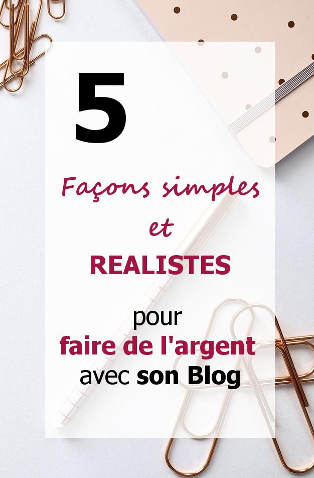 5 façons simples et réalistes de faire de l'argent avec son blog