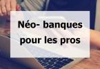 Choisir une néo banque en ligne pour les profesionnels