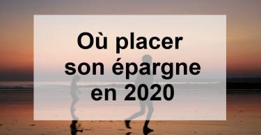 où placer son épargne en 2020